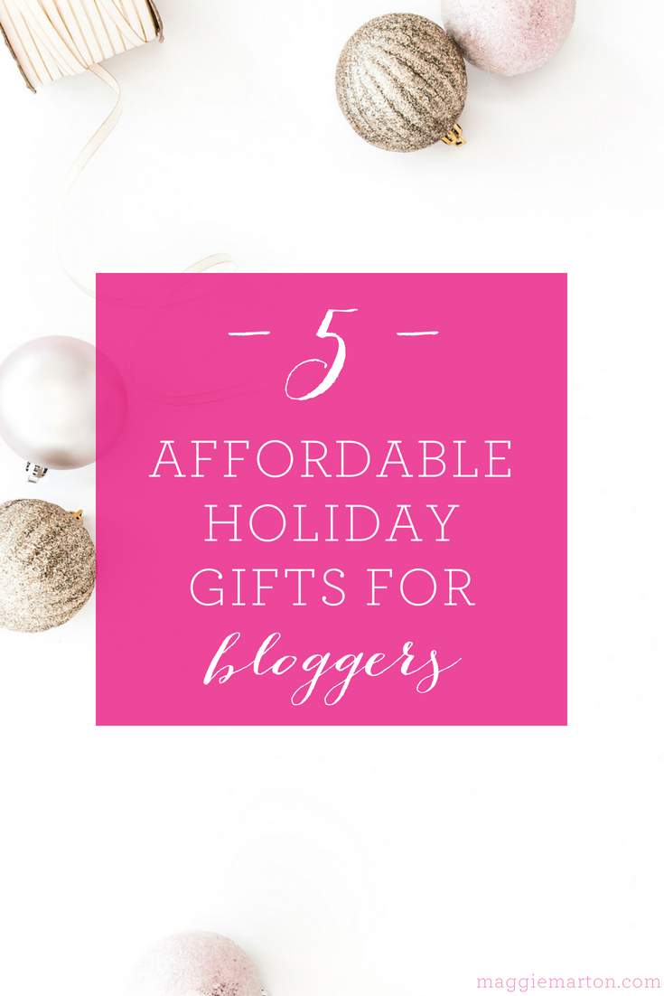 5 Affordable Holiday Gifts for Bloggers | maggiemarton.com
