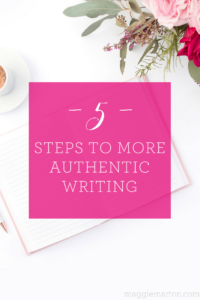 5 Steps to More Authentic Writing