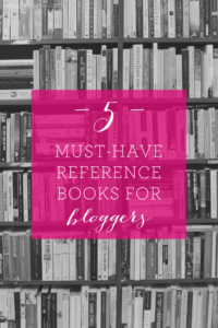 5 Must-Have Reference Books for Writers and Bloggers