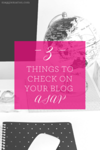 3 Things to Check on Your Blog ASAP