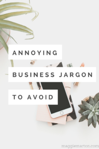 Annoying Business Jargon_ Avoid these 5 in your writing _ MaggieMarton.com