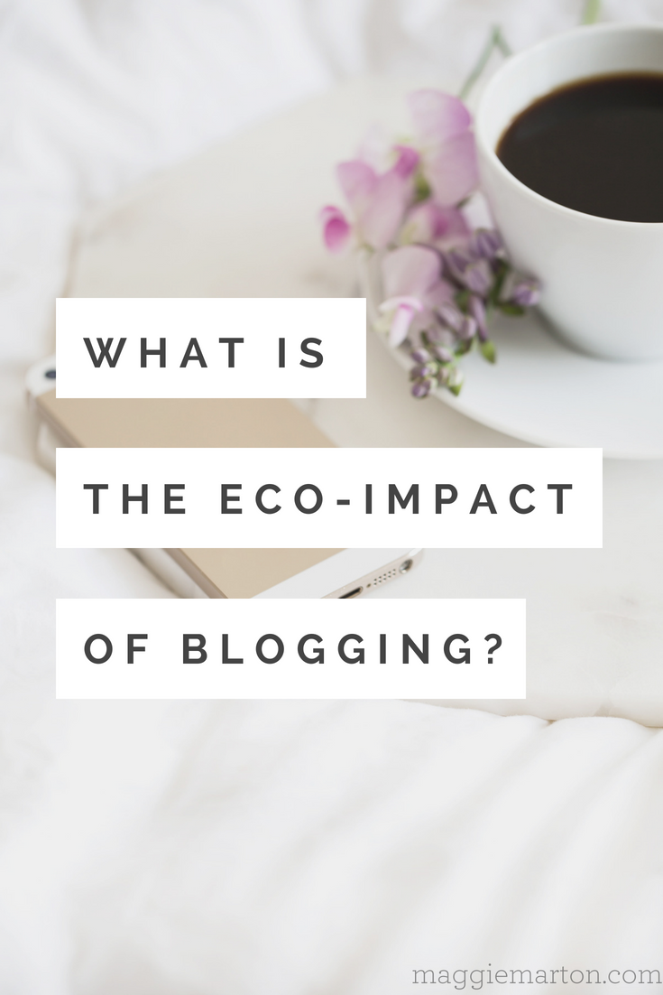 What is the environmental impact of blogging_ And how can we diminish our tech footprint_ _ MaggieMarton.com
