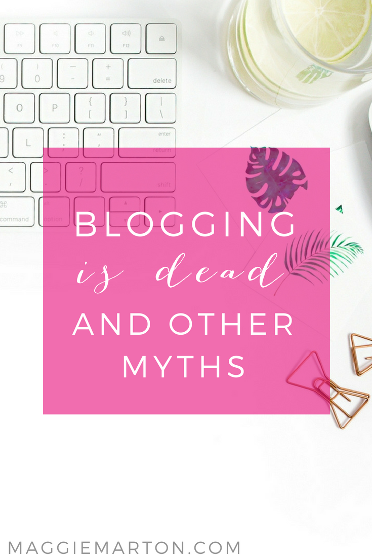 Blogging is dead... and other myths