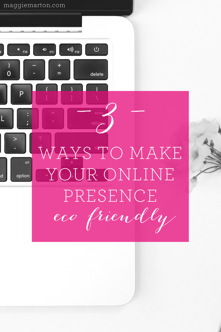 3 Ways to Make Your Online Presence Eco-Friendly