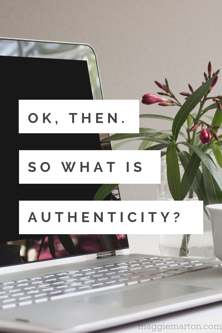 OK, then. So, what IS authenticity?