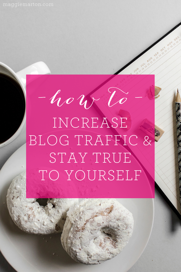 How to Increase Blog Traffic While Staying True to YOU!